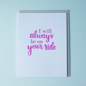 Always On Your Side Letterpress Friendship Card