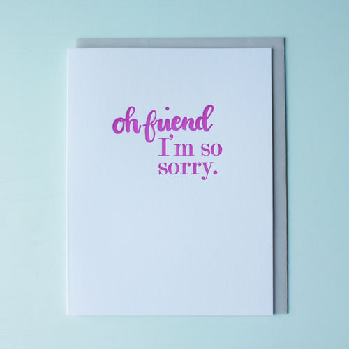 Oh Friend I'm Sorry Letterpress Sympathy Card