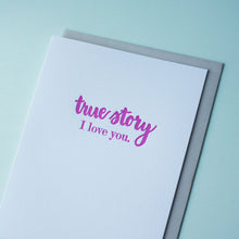 Load image into Gallery viewer, True Story Letterpress Love Card
