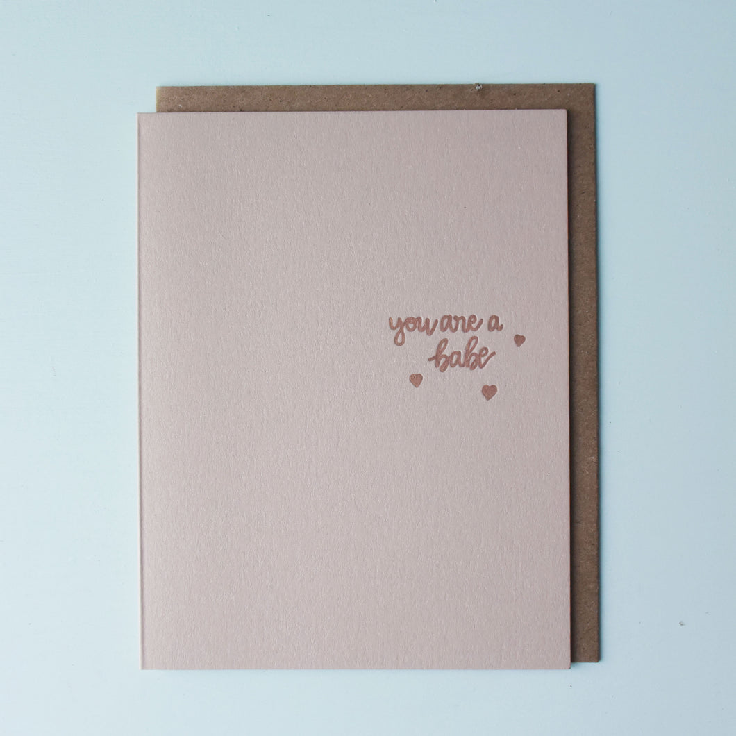 You Are A Babe Letterpress Friendship Card