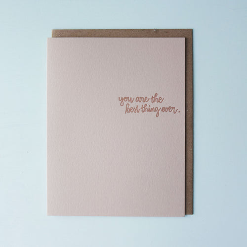 You Are The Best Thing Ever Letterpress Friendship Card