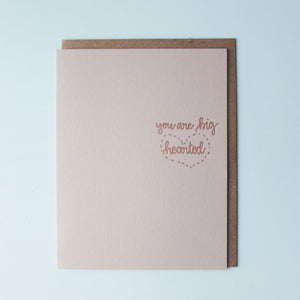 You Are Big Hearted Letterpress Friendship Card