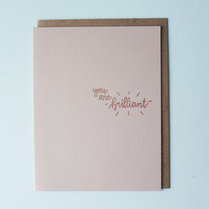 You Are Brilliant Letterpress Encouragement Card