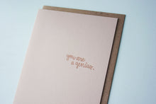 Load image into Gallery viewer, You Are A Genius Letterpress Encouragement Card