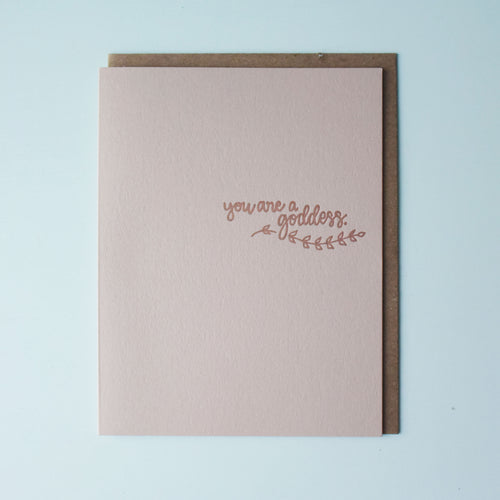 You Are A Goddess Letterpress Friendship Card