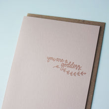Load image into Gallery viewer, You Are A Goddess Letterpress Friendship Card