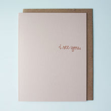 Load image into Gallery viewer, I See You Letterpress Encouragement Card