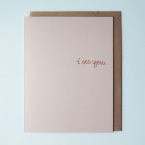 I See You Letterpress Encouragement Card