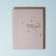 Load image into Gallery viewer, You Are Magical Letterpress Friendship Card