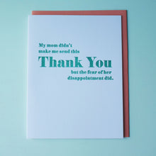 Load image into Gallery viewer, Mom's Disappointment Letterpress Thank You Card