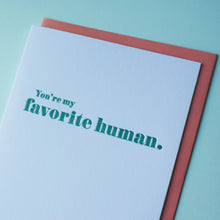 Load image into Gallery viewer, Favorite Human Letterpress Love Card
