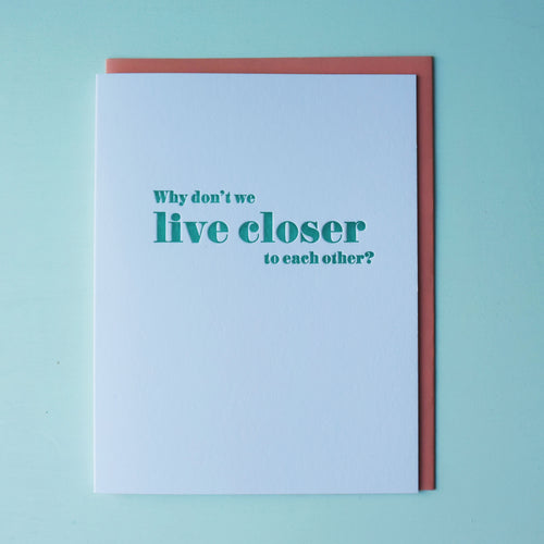 Live Closer Letterpress Miss You Card