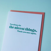 Load image into Gallery viewer, Nicest Things Letterpress Thank You Card