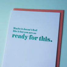 Load image into Gallery viewer, Ready For This Letterpress Encouragement Card