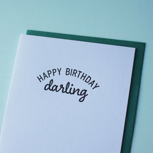Happy Birthday Darling Letterpress Birthday Card