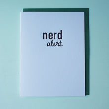 Load image into Gallery viewer, Nerd Alert Letterpress Humor Card