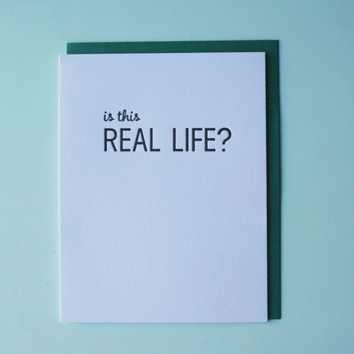 Is This Real Life Letterpress Humor Card