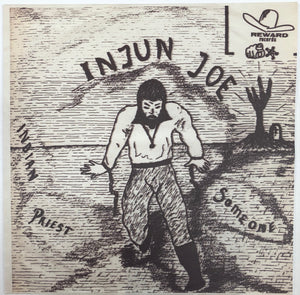 "INJUN JOE - Indian Priest/Someone 7"" REISSUE"