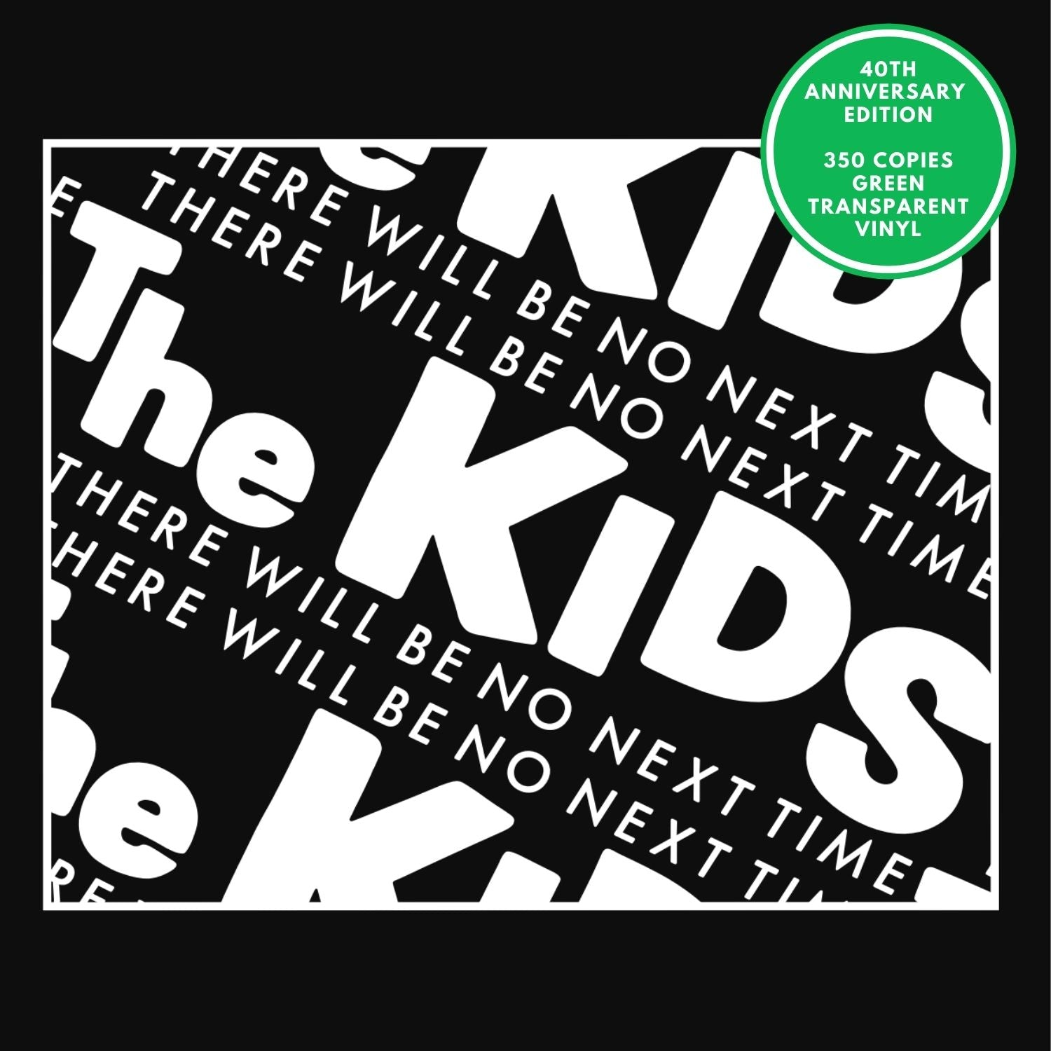 "PRE-ORDER The Kids - There Will Be No Next Time 7"" GREEN transparent vinyl"