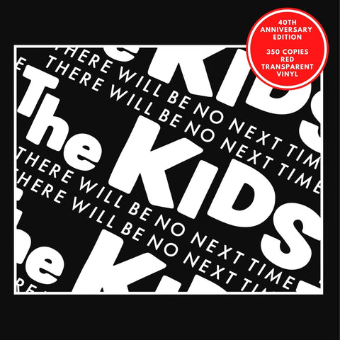 "PRE-ORDER The Kids - There Will Be No Next Time 7"" RED transparent vinyl"