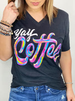YAY Coffee Graphic Tee Tops/Tunics - Kasey Leigh Boutique