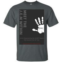 ***Meet the J.E.M Within...Jesus Empowering Me to not Smack the Demons out of You***-Unisex T-Shirts