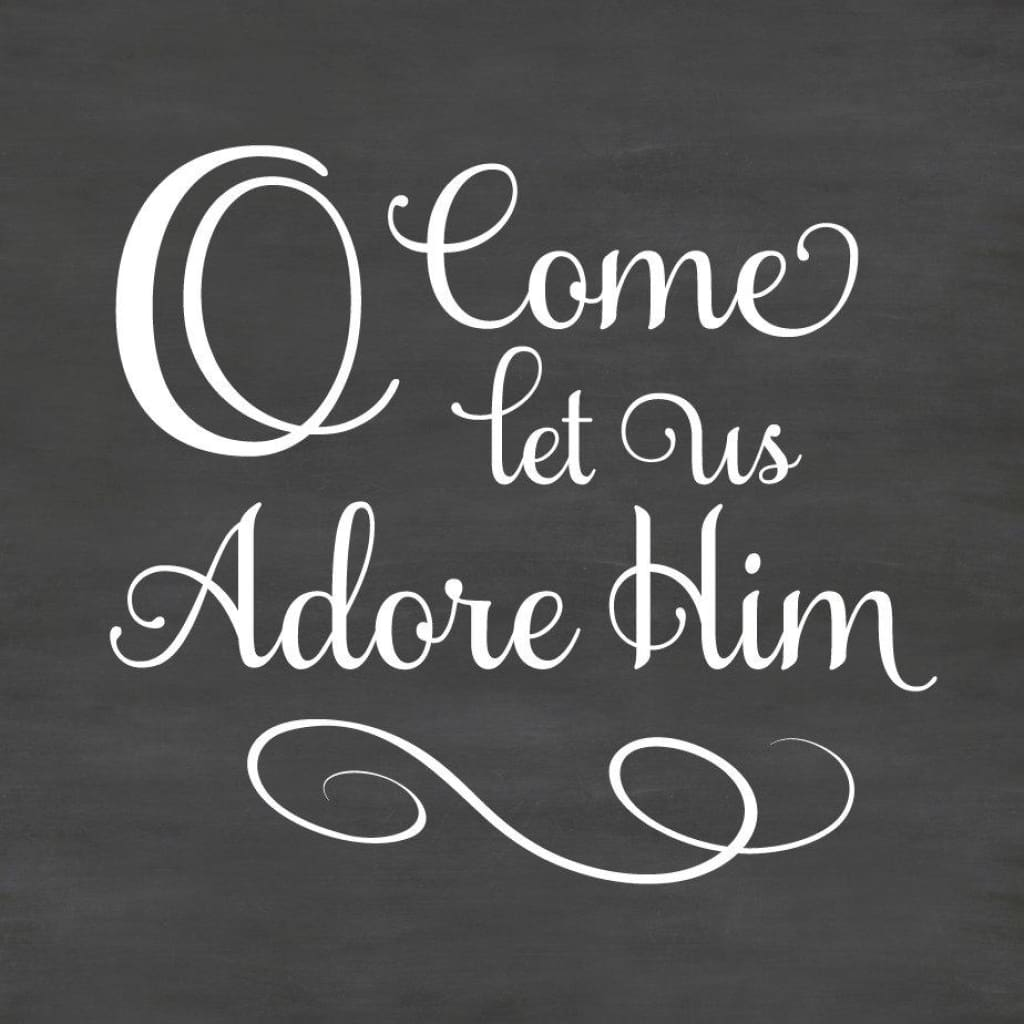 O Come Let Us Adore Him Christmas Chalkboard Saying Db390