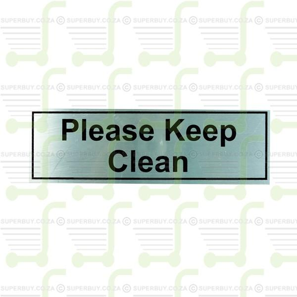 Aluminium Sign - Please Keep Clean