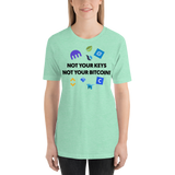 "Womens T-Shirt ""Not Your Keys"""
