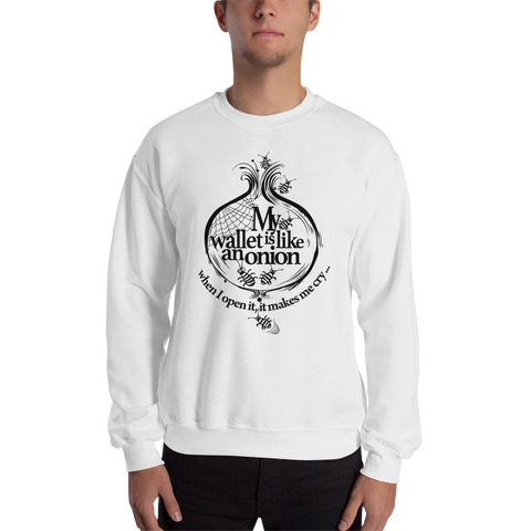 "Mens Sweatshirt ""My Wallet Is Like An Onion BW"""