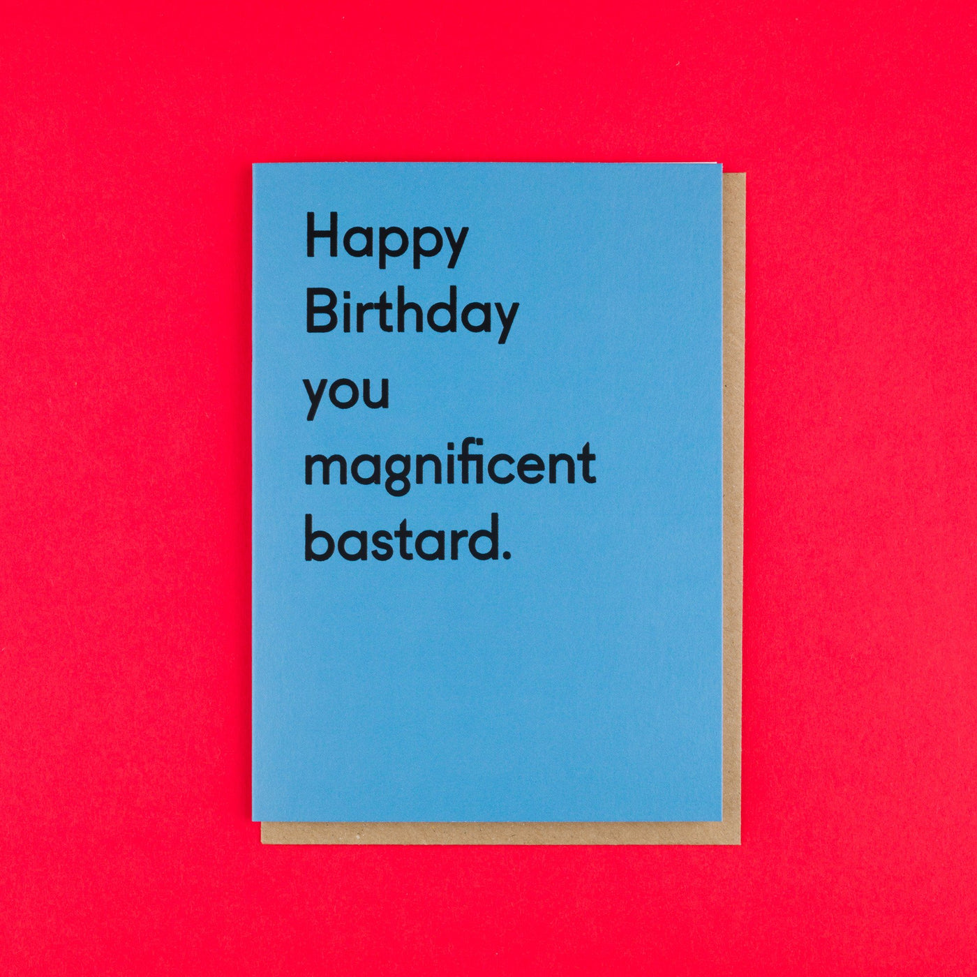 Magnificent Bastard Cheeky Birthday Card