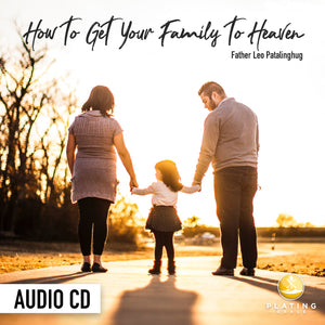 How to Get Your Family to Heaven (Audio CD)
