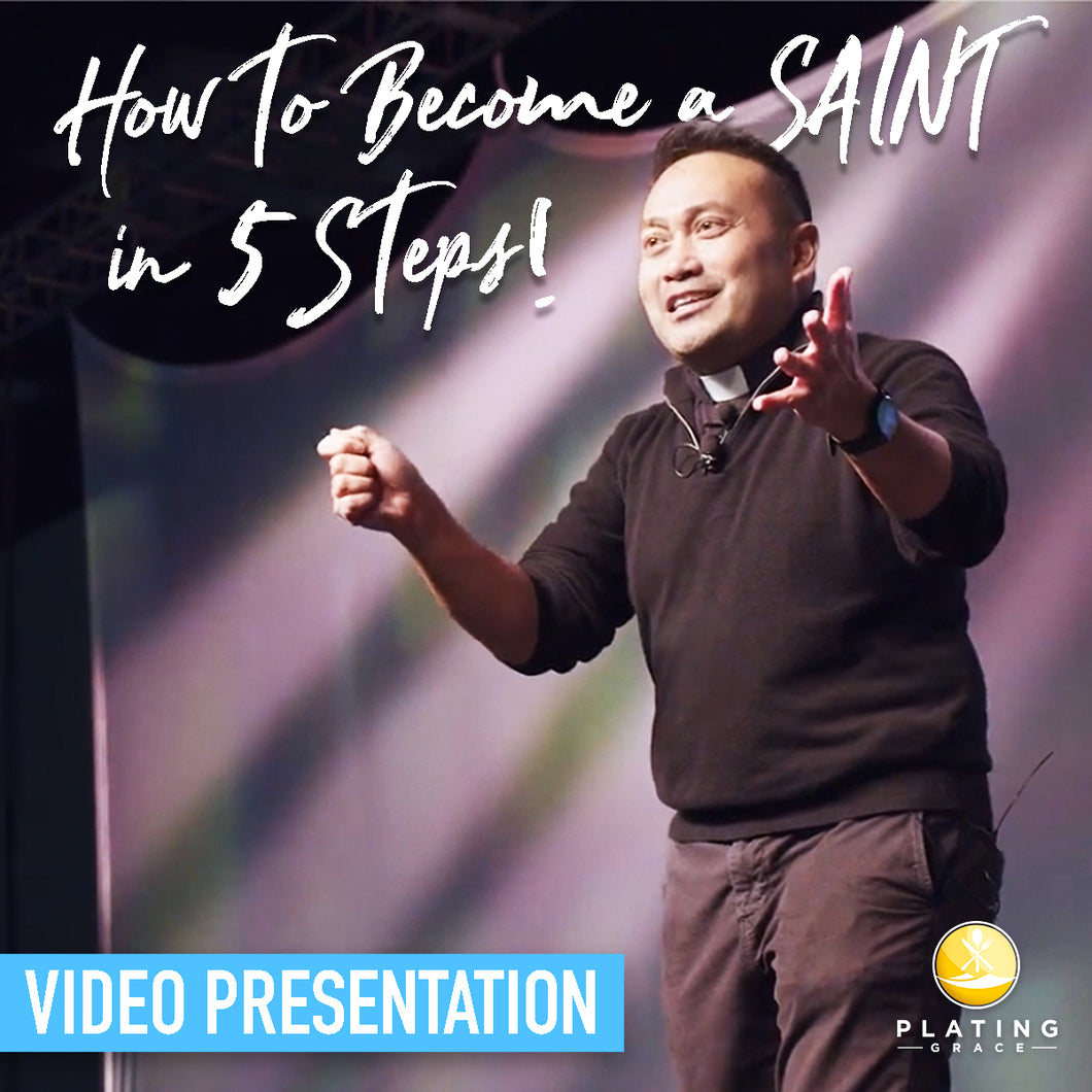 How to Become a Saint in 5 Steps! (Video Presentation)