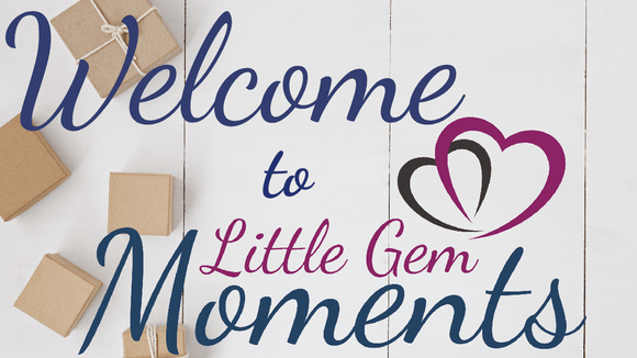 Welcome to Little Gem Moments Gift Shop Blog Banner