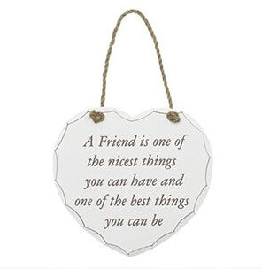 A Friend Is Best Thing You Can Be Heart Hanging Sign