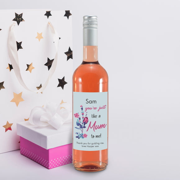 You're Just Like A Mum To Me Rose Wine