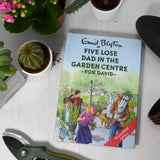 Five Lose Dad in the Garden Centre: A Personalised Enid Blyton Book
