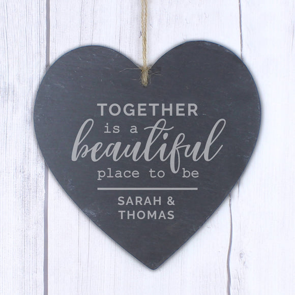 Together is a beautiful place to be hanging heart slate