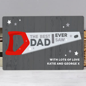 "Personalised """"The Best Dad Ever Saw"""" Metal Sign"