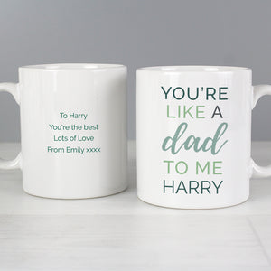 Personalised You're Like A Dad To Me Mug Main Image