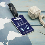 Daddy Take Me With You Luggage Tag