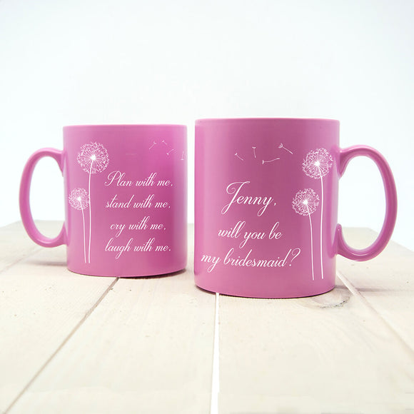 Pink Matte Will You Be My Bridesmaid Personalised Mug