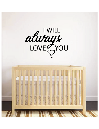 I WILL ALWAYS LOVE YOU WALL DECAL