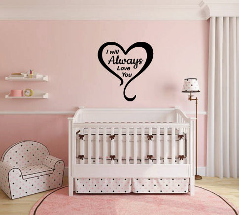 I WILL ALWAYS LOVE YOU WALL DECAL DESIGN 2