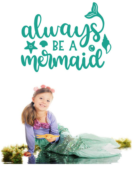 ALWAYS BE A MERMAID WALL DECAL