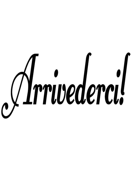 ARRIVEDERCI ITALIAN WORD DECAL GOODBYE IN BLACK