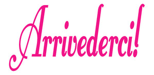 ARRIVEDERCI ITALIAN WORD DECAL GOODBYE IN HOT PINK