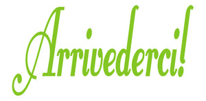 ARRIVEDERCI ITALIAN WORD DECAL GOODBYE IN LIME GREEN