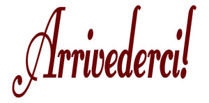 ARRIVEDERCI ITALIAN WORD DECAL GOODBYE IN MAROON