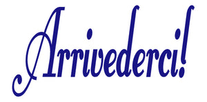 ARRIVEDERCI ITALIAN WORD DECAL GOODBYE IN ROYAL BLUE
